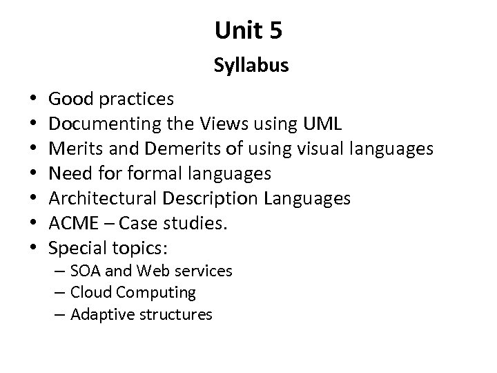 Unit 5 Syllabus • • Good practices Documenting the Views using UML Merits and