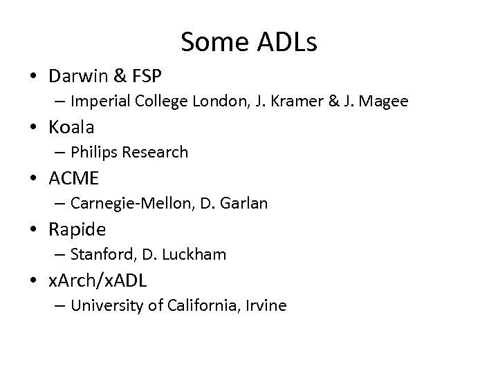 Some ADLs • Darwin & FSP – Imperial College London, J. Kramer & J.