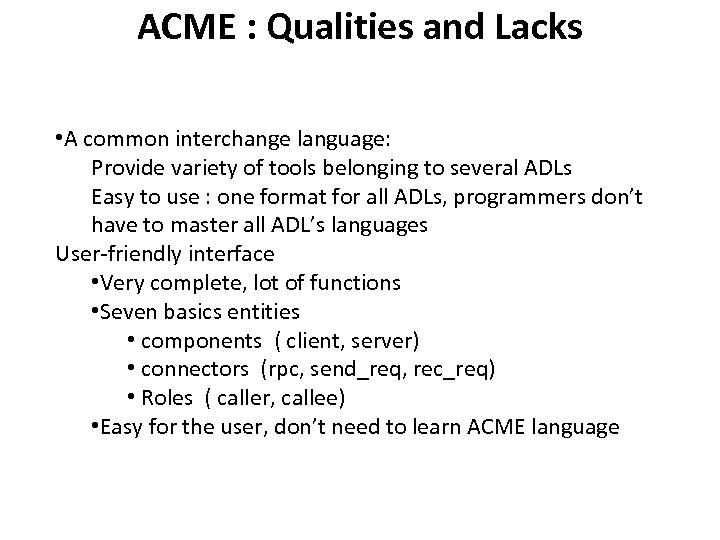 ACME : Qualities and Lacks • A common interchange language: Provide variety of tools