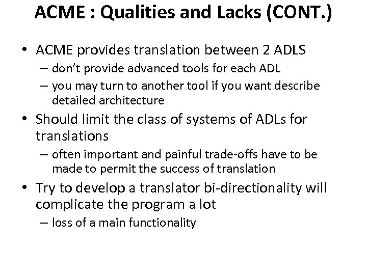 ACME : Qualities and Lacks (CONT. ) • ACME provides translation between 2 ADLS