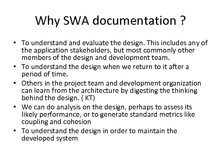Why SWA documentation ? • To understand evaluate the design. This includes any of