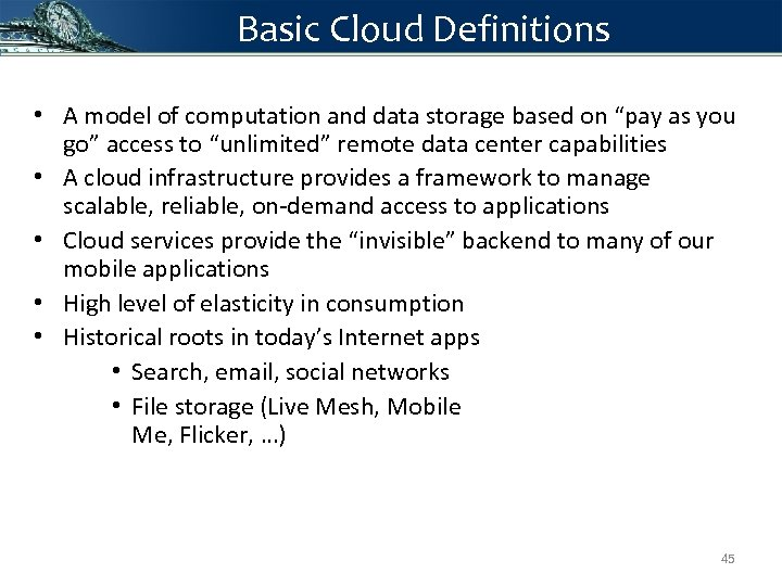 """Basic Cloud Definitions • A model of computation and data storage based on """"pay"""