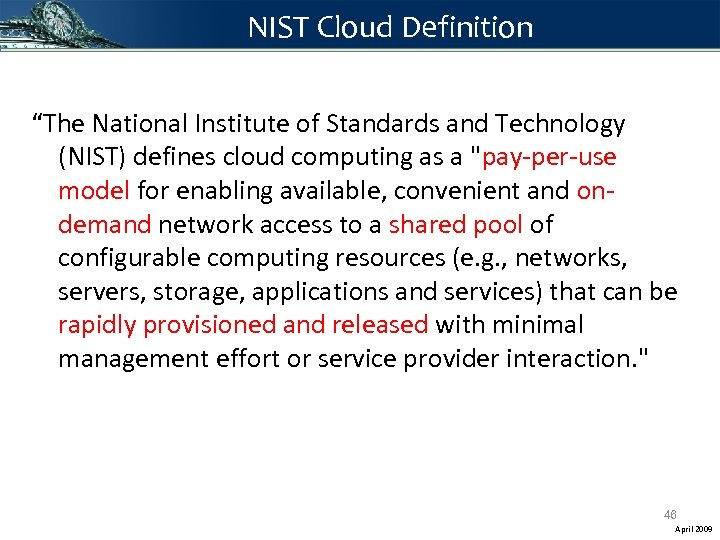 """NIST Cloud Definition """"The National Institute of Standards and Technology (NIST) defines cloud computing"""