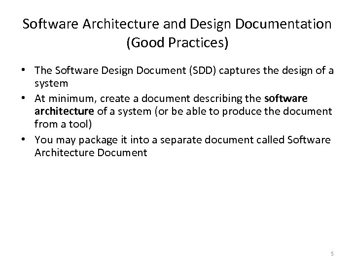 Software Architecture and Design Documentation (Good Practices) • The Software Design Document (SDD) captures