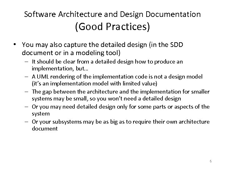 Software Architecture and Design Documentation (Good Practices) • You may also capture the detailed