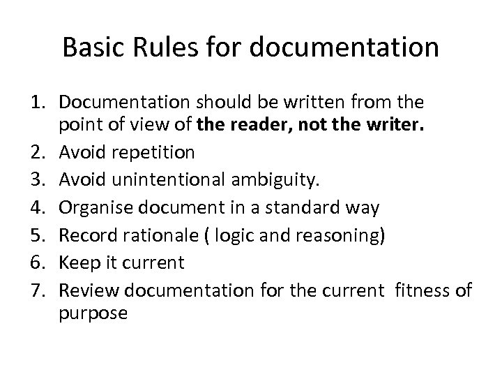 Basic Rules for documentation 1. Documentation should be written from the point of view