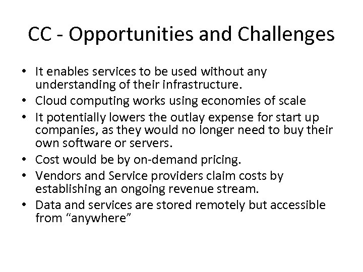 CC - Opportunities and Challenges • It enables services to be used without any