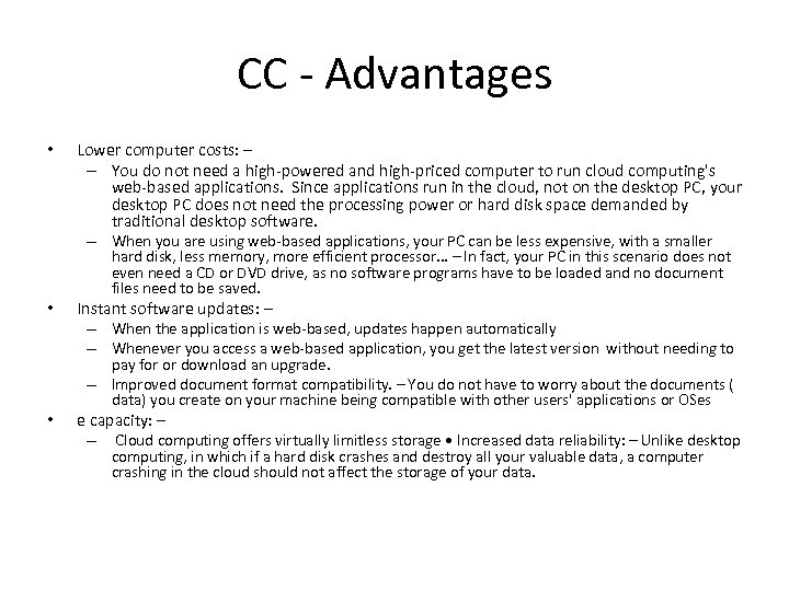 CC - Advantages • Lower computer costs: – – You do not need a