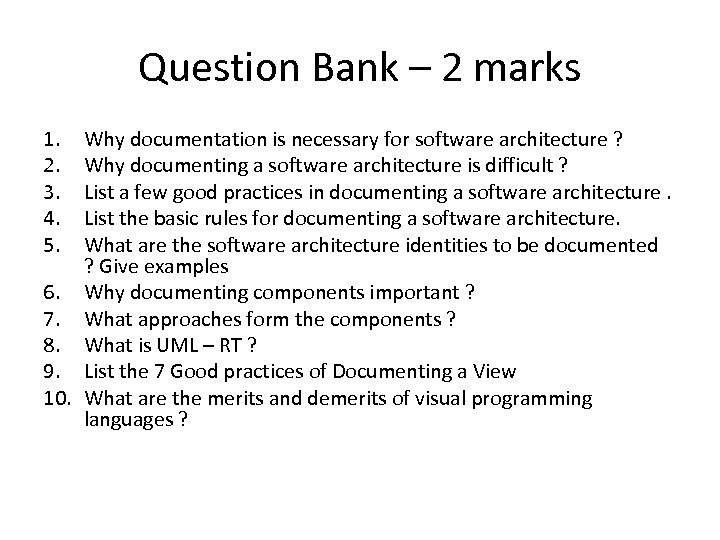 Question Bank – 2 marks 1. 2. 3. 4. 5. Why documentation is necessary