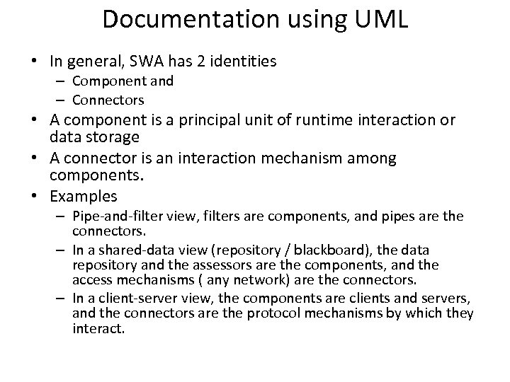 Documentation using UML • In general, SWA has 2 identities – Component and –