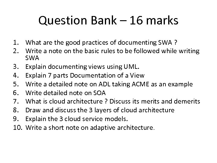 Question Bank – 16 marks 1. What are the good practices of documenting SWA