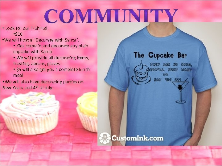 """• Look for our T-Shirts! • $10 • We will host a """"Decorate"""
