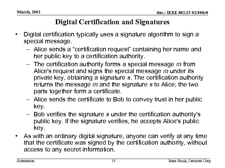Use Cases March, 2002 doc. : IEEE 802. 15 -02/000 r 0 Digital Certification