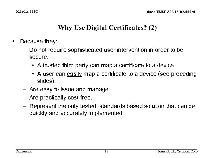 Use Cases March, 2002 doc. : IEEE 802. 15 -02/000 r 0 Why Use
