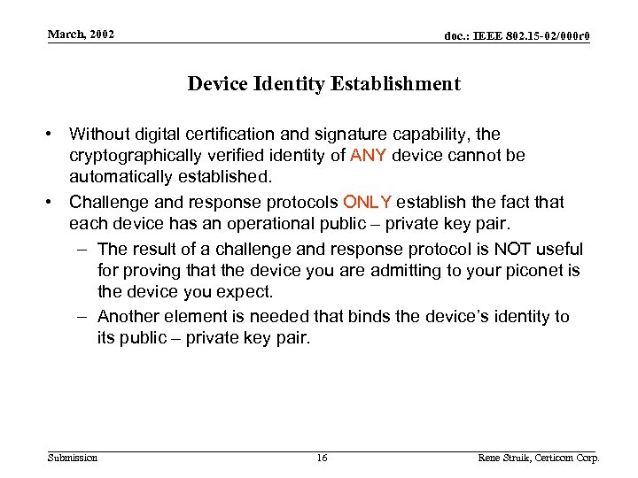 Use Cases March, 2002 doc. : IEEE 802. 15 -02/000 r 0 Device Identity