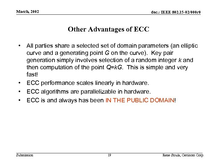 March, 2002 doc. : IEEE 802. 15 -02/000 r 0 Other Advantages of ECC