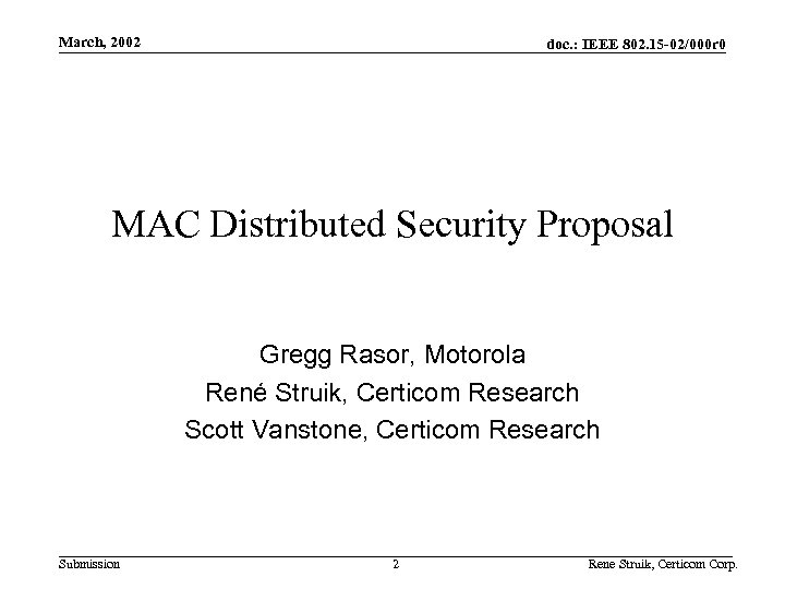 March, 2002 doc. : IEEE 802. 15 -02/000 r 0 MAC Distributed Security Proposal