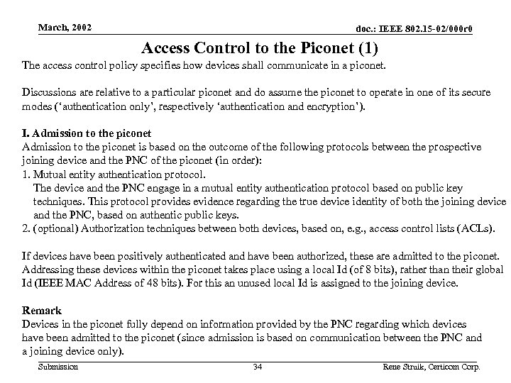 March, 2002 doc. : IEEE 802. 15 -02/000 r 0 Access Control to the