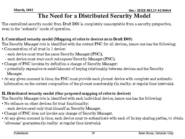March, 2002 doc. : IEEE 802. 15 -02/000 r 0 The Need for a