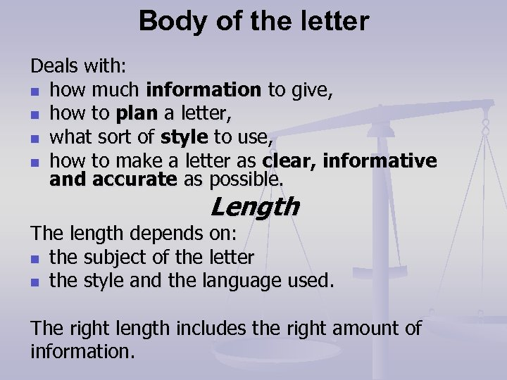 Body of the letter Deals with: n how much information to give, n how