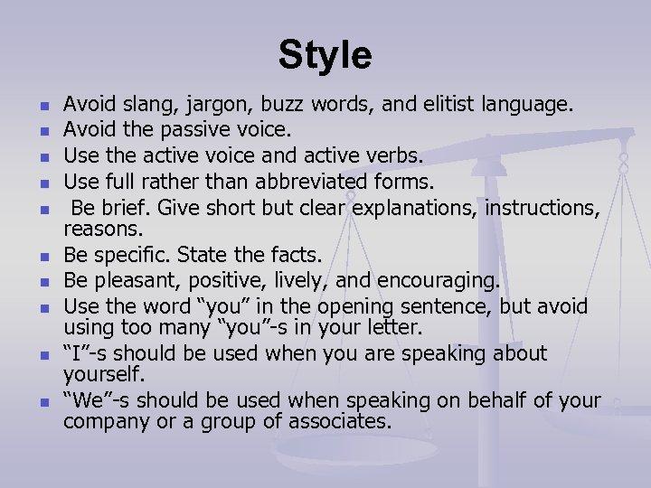 Style n n n n n Avoid slang, jargon, buzz words, and elitist language.