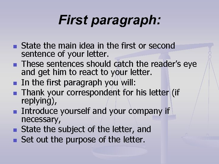 First paragraph: n n n n State the main idea in the first or