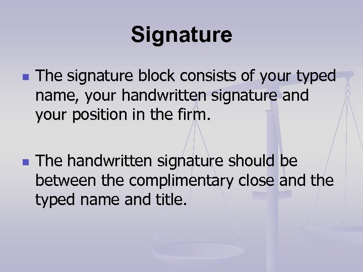 Signature n n The signature block consists of your typed name, your handwritten signature