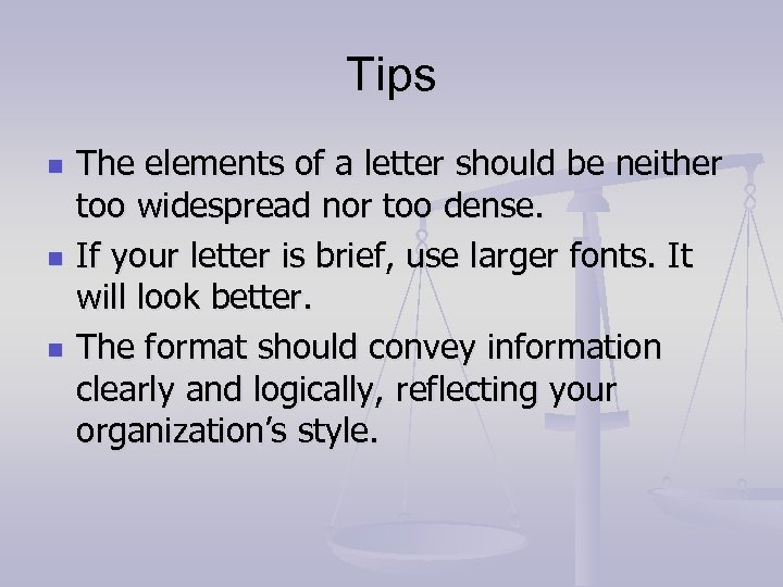 Tips n n n The elements of a letter should be neither too widespread