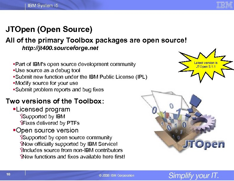 IBM System i 5 JTOpen (Open Source) All of the primary Toolbox packages are
