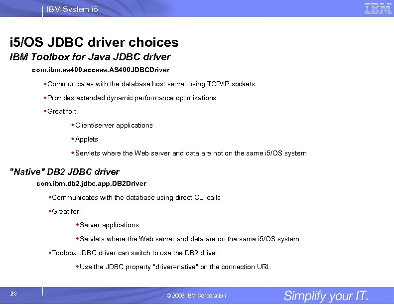 IBM System i 5/OS JDBC driver choices IBM Toolbox for Java JDBC driver com.