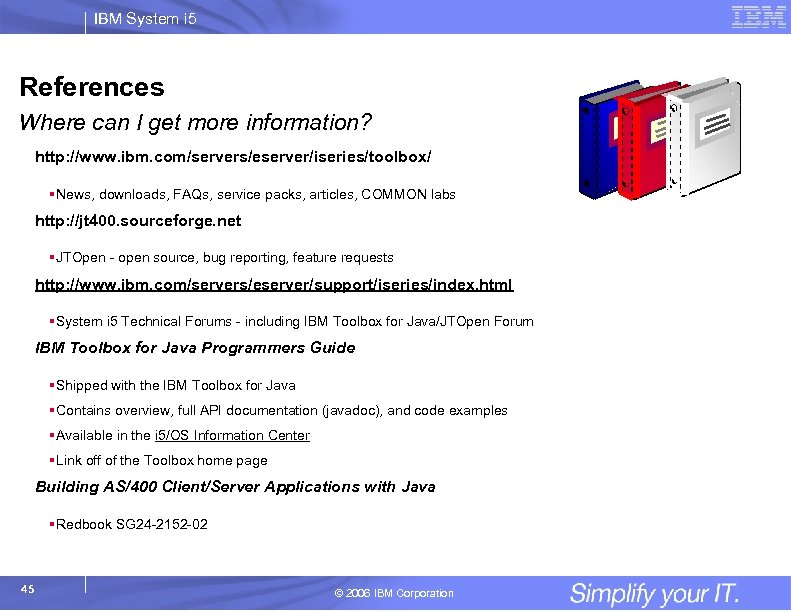 IBM System i 5 References Where can I get more information? http: //www. ibm.