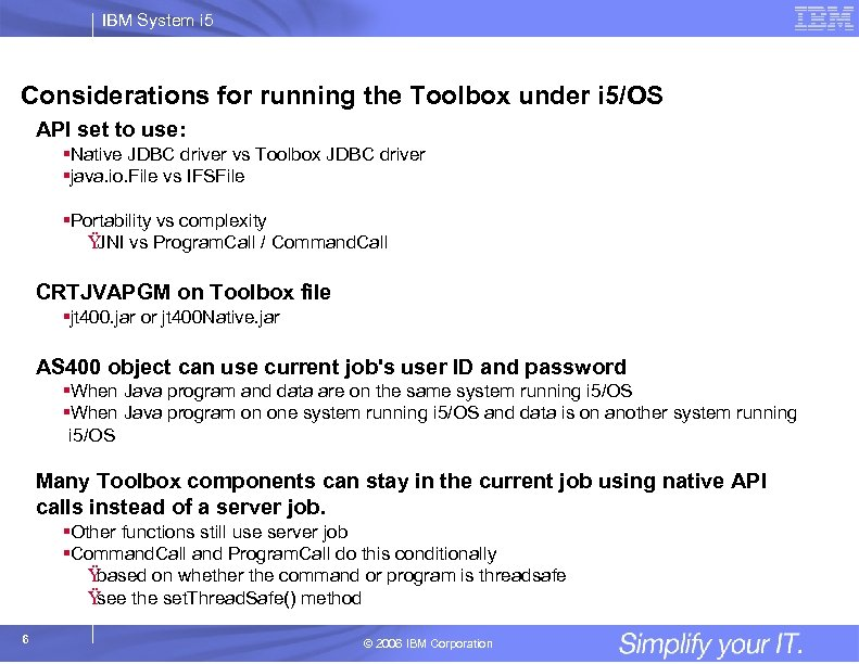 IBM System i 5 Considerations for running the Toolbox under i 5/OS API set