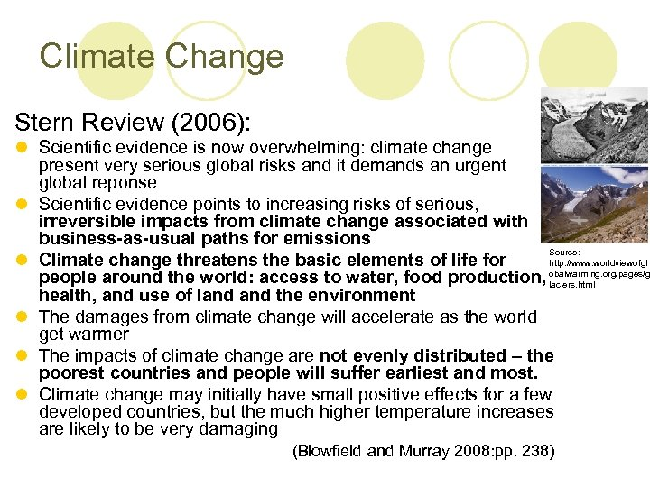 Climate Change Stern Review (2006): l Scientific evidence is now overwhelming: climate change present