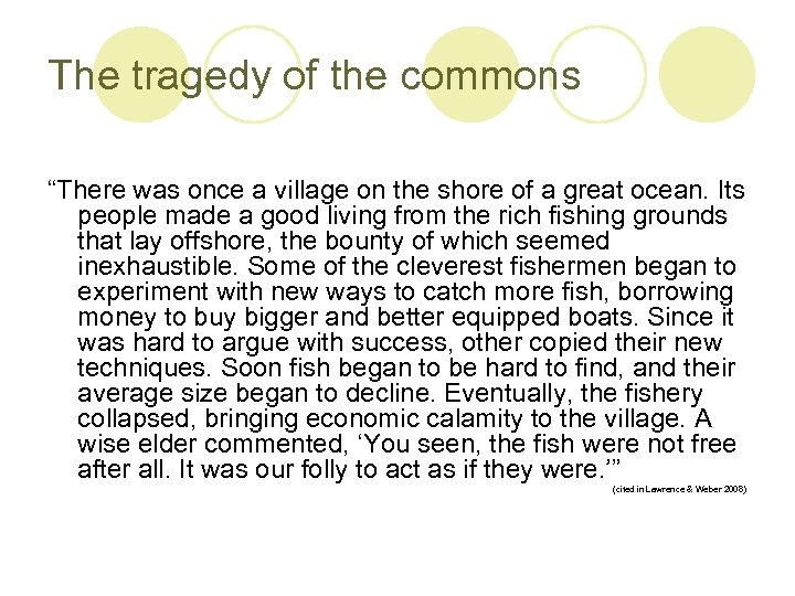 "The tragedy of the commons ""There was once a village on the shore of"