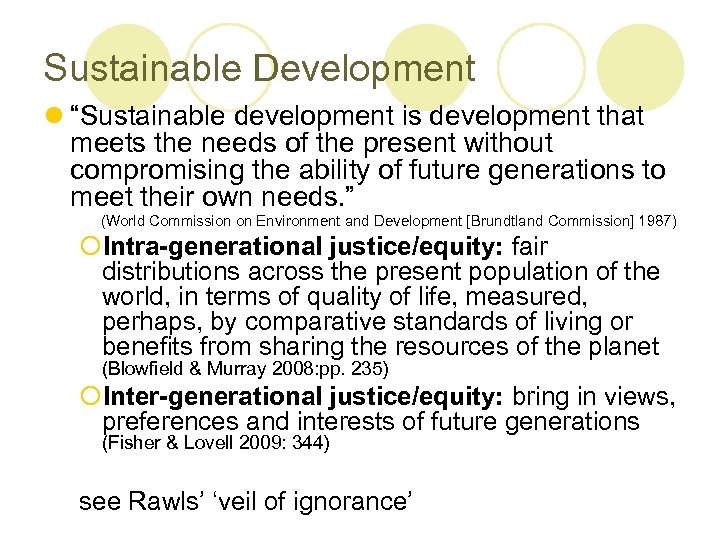 "Sustainable Development l ""Sustainable development is development that meets the needs of the present"