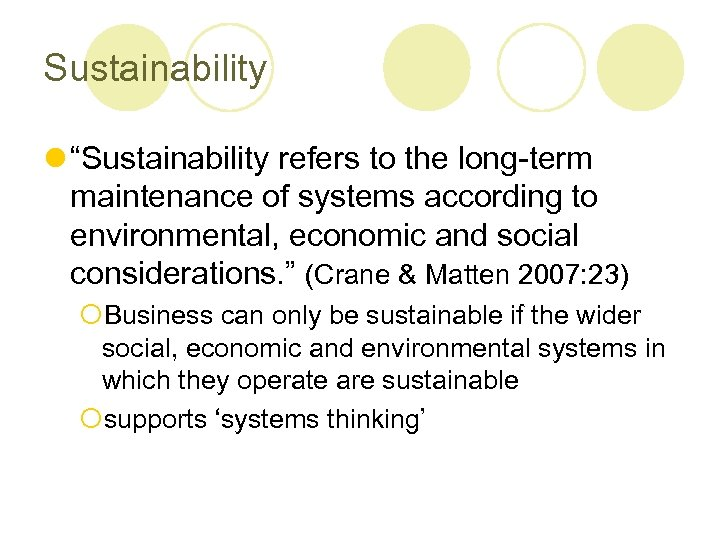 "Sustainability l ""Sustainability refers to the long-term maintenance of systems according to environmental, economic"