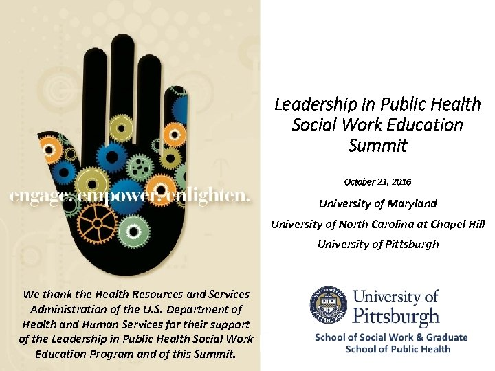 Leadership in Public Health Social Work Education Summit October 21, 2016 University of Maryland