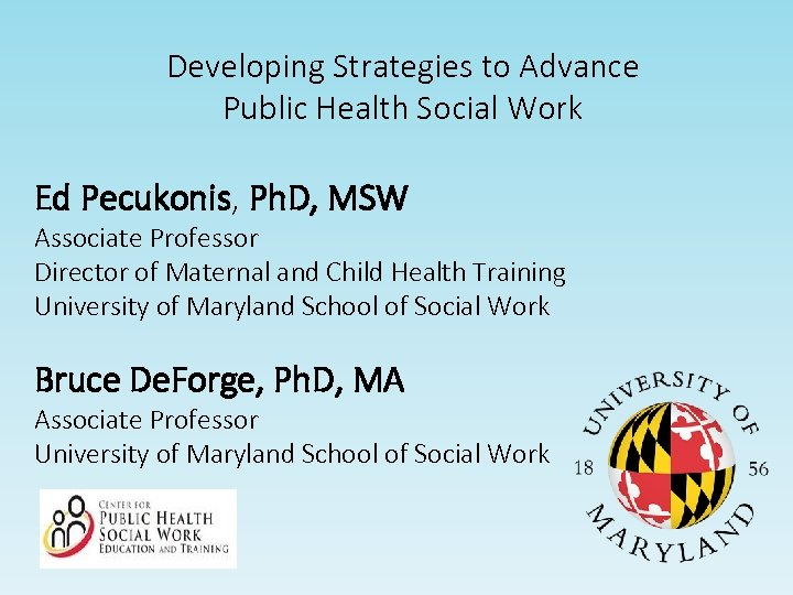 Developing Strategies to Advance Public Health Social Work Ed Pecukonis, Ph. D, MSW Associate