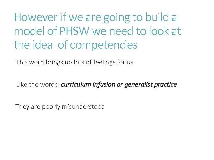 However if we are going to build a model of PHSW we need to