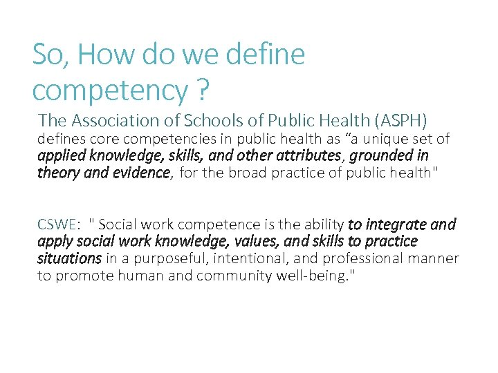 So, How do we define competency ? The Association of Schools of Public Health