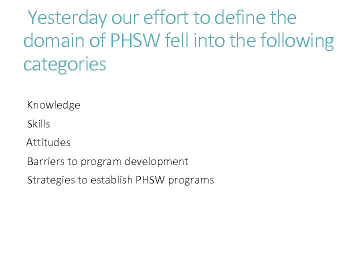 Yesterday our effort to define the domain of PHSW fell into the following