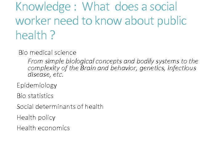 Knowledge : What does a social worker need to know about public health ?