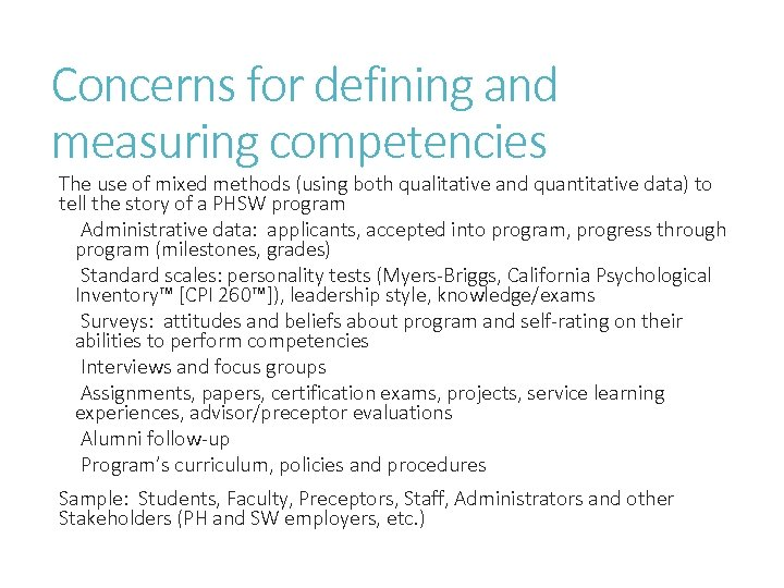 Concerns for defining and measuring competencies The use of mixed methods (using both qualitative