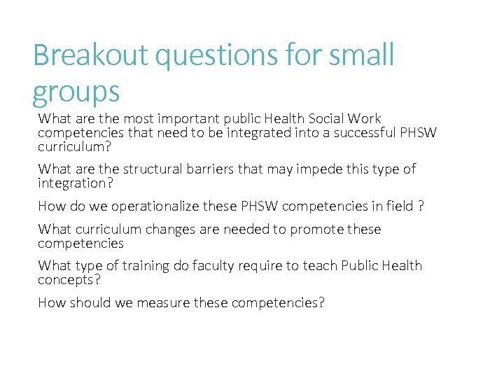 Breakout questions for small groups What are the most important public Health Social Work