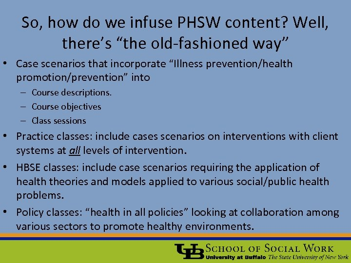 "So, how do we infuse PHSW content? Well, there's ""the old-fashioned way"" • Case"