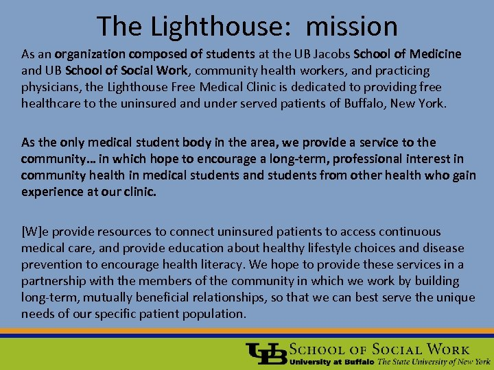 The Lighthouse: mission As an organization composed of students at the UB Jacobs School