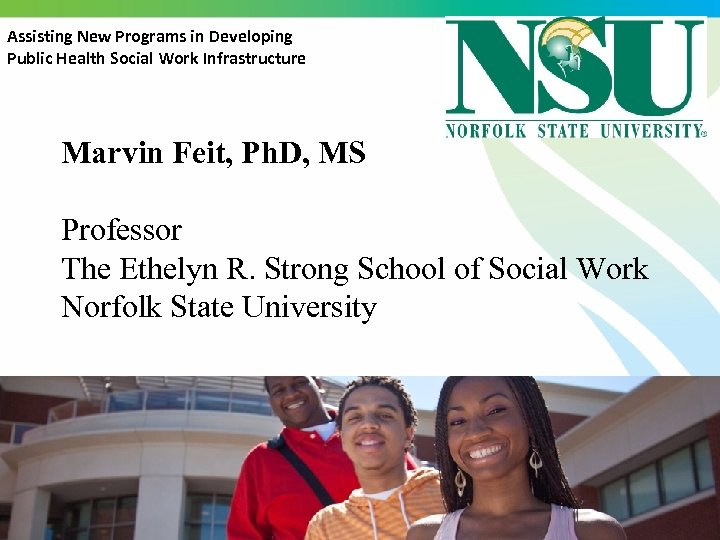 Assisting New Programs in Developing Public Health Social Work Infrastructure Marvin Feit, Ph. D,