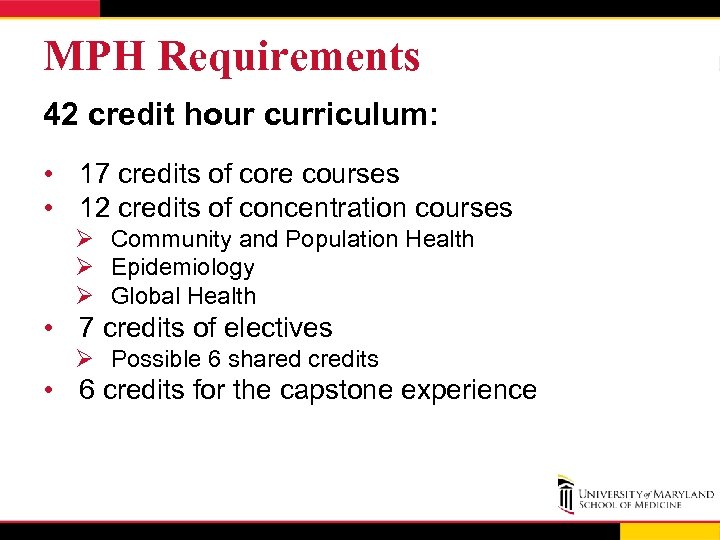 MPH Requirements 42 credit hour curriculum: • 17 credits of core courses • 12