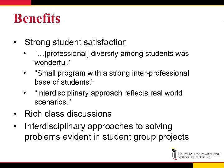 "Benefits • Strong student satisfaction • • • ""…[professional] diversity among students was wonderful."