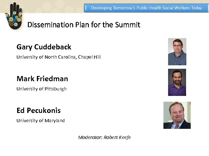 Dissemination Plan for the Summit Gary Cuddeback University of North Carolina, Chapel Hill Mark